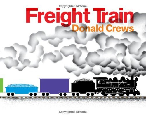 Freight Train by Donald Crews (2011-11-01)