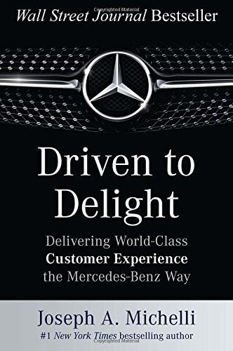 driven-to-delight-delivering-world-class-customer-experience-the-mercedes-benz-way-business-books