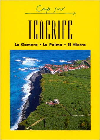 Tenerife. La Goméra, La Palma et El Hierro