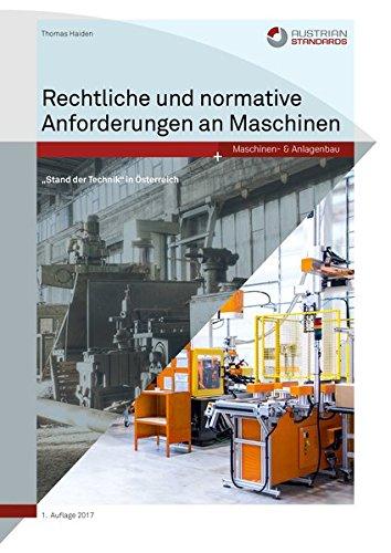 """Rechtliche und normative Anforderungen an Maschinen: """"Stand der Technik"""" in Österreich"""