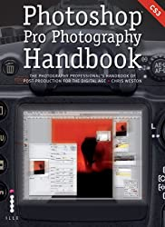 Photoshop Pro Photography Handbook: The Photography Professionals Handbook of Post-Production for the Digital Age