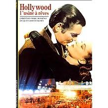Hollywood : L'usine à rêves