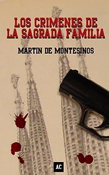 Los crímenes de la Sagrada Familia (Spanish Edition) von [de Montesinos, Martín]