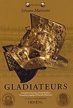 Gladiateurs de Silvano Mattesini