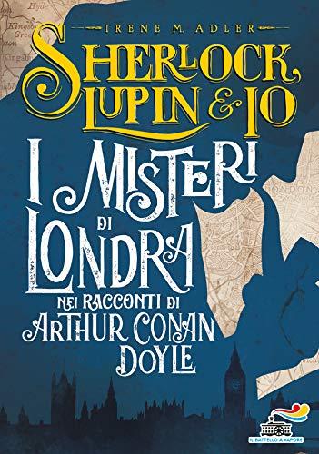 I misteri di Londra nei racconti di Arthur Conan Doyle (Italian Edition)