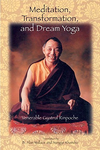 Meditation, Transformation, and Dream Yoga por Gyatrul Rinpoche