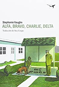 Alfa, Bravo, Charlie, Delta par Stephanie Vaughn