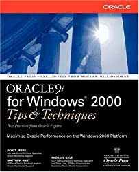 Oracle9I for Windows 2000: Tips & Techniques