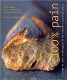 Telecharger Livres 100 pain La saga du pain enveloppee de 40 recettes croustillantes (PDF,EPUB,MOBI) gratuits en Francaise