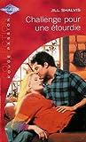 Challenge pour une étourdie : Collection : Harlequin collection rouge passion n° 1195