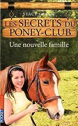 2. Les secrets du poney-club : Une nouvelle famille