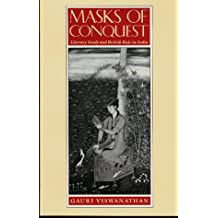 Masks of Conquest: Literary Study and British Rule in India (Social Foundations of Aesthetic Forms Series)