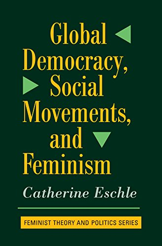 Global Democracy, Social Movements, And Feminism (Feminist Theory and Politics) (English Edition) por Catherine Eschle