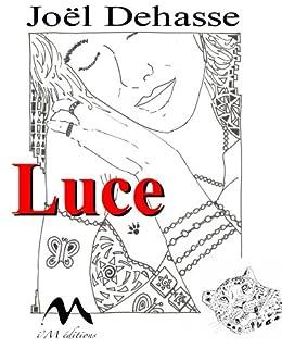 Luce - Le voyage de lumière (French Edition) di [Dehasse, Joël]