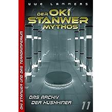 Das Archiv der Hushhiner (Oki Stanwer und das Terrorimperium 11)