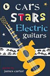 Cars, Stars, Electric Guitars