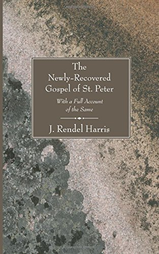 The Newly-Recovered Gospel of St. Peter: With a Full Account of the Same by J. Rendel Harris (16-Feb-2006) Paperback
