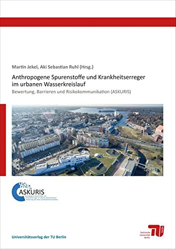 Anthropogene Spurenstoffe und Krankheitserreger im urbanen Wasserkreislauf: Bewertung, Barrieren und Risikokommunikation (ASKURIS)