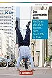 Das Jobwechsler-Buch: Wie Sie es sich leicht machen, einen neuen Job zu finden (Cornelsen Scriptor - Business Profi)