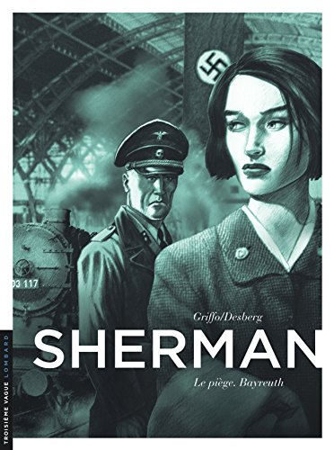 Sherman - tome 4 - Le piège. Bayreuth