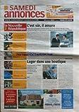 SAMEDI ANNONCES [No 20112] du 18/12/2010 - LOGER DANS UNE BOUTIQUE - BONNES AFFAIRES - ANIMAUX - RENCONTRES - VENTES AUX ENCHERES - AUTO - MOTO - EMPLOI ET FORMATION - IMMOBILIER ET VILLEGIATURE...