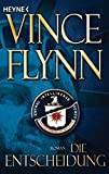 Vince Flynn: Die Entscheidung