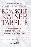 Römische Kaisertabelle : Grundzüge einer römischen Kaiserchronologie