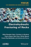 Electrohydraulic Fracturing of Rocks (Focus: Civil Engineering and Geomechanics)