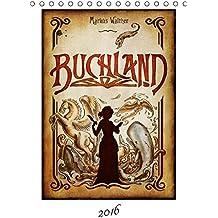 """Buchland (Tischkalender 2016 DIN A5 hoch): Der Kalender zum Roman """"Buchland"""" (Monatskalender, 14 Seiten ) (CALVENDO Kunst)"""