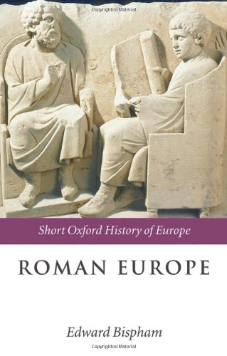Roman Europe: 1000 BC - AD 400 (The Short Oxford History of Europe)