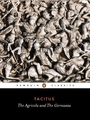 The Agricola and the Germania (Penguin Classics) by Tacitus published by Penguin Classics (1971)