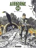 Airborne 44 (Tome 8) - Sur nos ruines - Format Kindle - 9782203199439 - 10,99 €