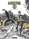 Airborne 44, tome 8 : Sur nos ruines par Jarbinet