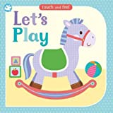 Little Learners Let's Play (Touch and Feel)