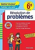 Cahier du jour/Cahier du soir Résolution de problèmes 6e - Nouveau programme 2016