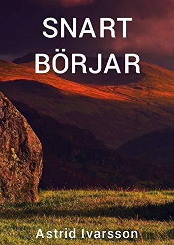 Snart börjar (Swedish Edition) por Astrid  Ivarsson