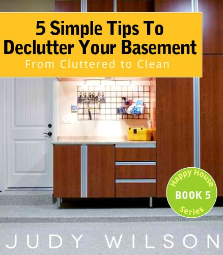 lutter Your Basement: From Cluttered to Clean (Happy House Series) (English Edition) ()