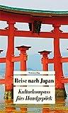 Reise nach Japan: Kulturkompass fürs Handgepäck (Unionsverlag Taschenbücher)