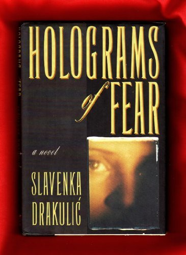 Holograms of Fear by Slavenka Drakulic (1992-05-01)
