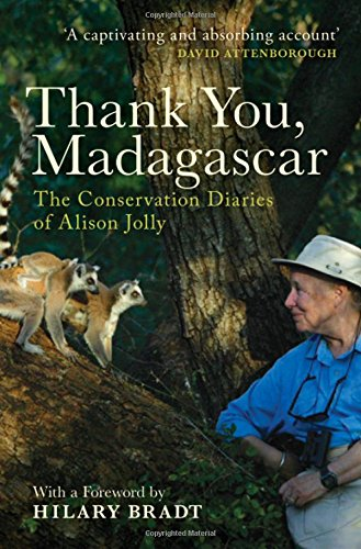 Thank You, Madagascar: The Conservation Diaries of Alison Jolly