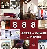 888 astuces pour aménager son interieur