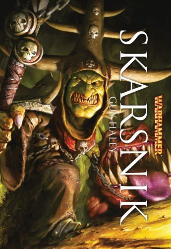 Skarsnik (Warhammer Novels) by Haley, Guy (2013) Paperback