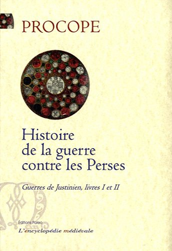 Guerres de Justinien : Livres 1 et 2, Histoire de la guerre contre les Perses