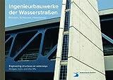 Image de Ingenieurbauwerke der Wasserstraßen : Brücken, Schleusen, Hebewerke - Ein Fachkompendium