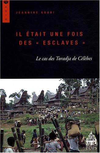 Il était une fois des esclaves : Le cas des Toradja de Célèbes
