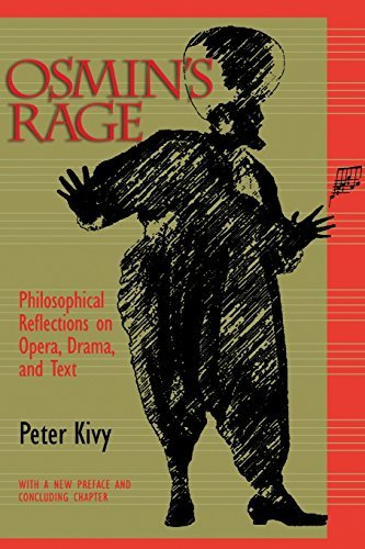 Osmin's Rage: Philosophical Reflections on Opera, Drama, and Text by Peter Kivy (1999-04-01)