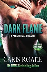 Dark Flame (The Flame Series) (Volume 3) by Caris Roane (2016-03-19)