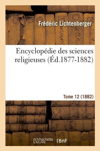 Encyclopedie Des Sciences Religieuses. Tome 12 (1882) (Ed.1877-1882) (Religion) by Sans Auteur (2012-03-26) par Sans Auteur;Collectif