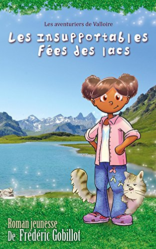 Les insupportables fées des lacs (Les Aventuriers de Valloire t. 2)