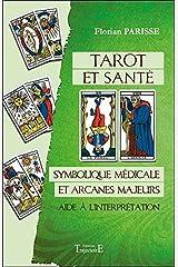 Tarot et santé - Symbolique médicale et arcanes majeurs - Aide à l'interprétation Broché